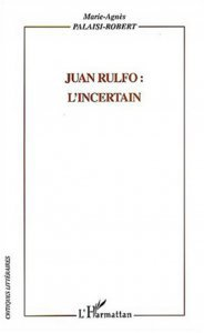 Juan Rulfo: l'incertain