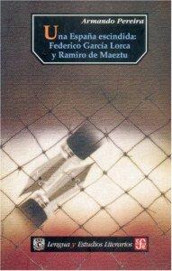 Una España escindida: Federico García Lorca y Ramiro de Maeztu
