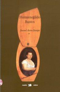 Hermenegildo Bustos : su vida y su obra