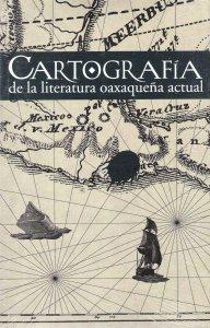 Cartografía de la literatura oaxaqueña actual