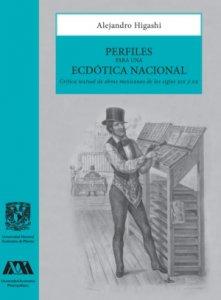 Perfiles para una ecdótica nacional : crítica textual de obras mexicanas de los siglos XIX y XX
