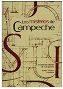 Los misterios de Campeche : Academia Literaria de Campeche