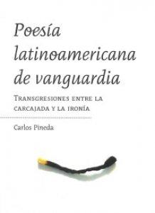 Poesía latinoamericana de vanguardia : transgresiones entre la carcajada y la ironía