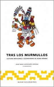 Tras los murmullos : lecturas mexicanas y escandinavas de Pedro Páramo