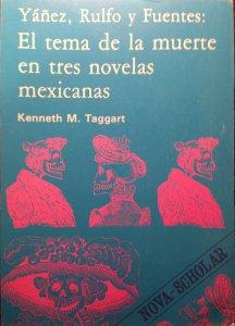 Yáñez, Rulfo y Fuentes : el tema de la muerte en tres novelas mexicanas