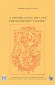 El Primero sueño de Sor Juana : estudio semántico y retórico