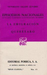 Episodios nacionales: Santa Anna, la reforma, la intervención, el imperio. La emigración ; Querétaro
