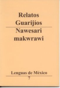 Relatos guarijíos = Nawesari makwrawi