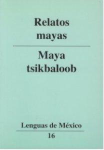 Relatos mayas = Maya tsikbaloob