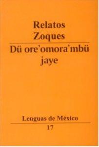 Relatos zoques/Dü ore'omora'mbü jaye