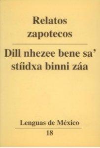 Relatos zapotecos = Dill nhezee bene sa' stíidxa binni záa