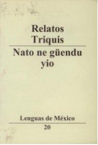 Relatos triquis = Nato ne güendu yio