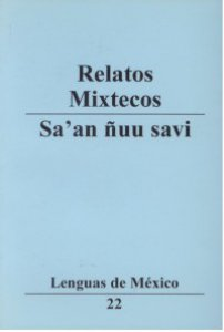 Relatos mixtecos = Sa'an ñuu savi