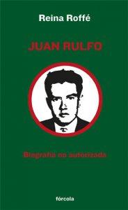 Juan Rulfo : biografía no autorizada
