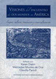 Visiones del encuentro de dos mundos en América : lengua, cultura, traducción y transculturación