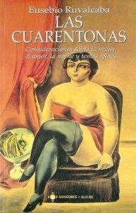 Las cuarentonas: consideraciones sobre la mujer, el amor, la noche y temas afines
