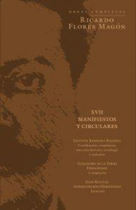 Obras completas : Ricardo Flores Magón  XVII : manifiestos y circulares