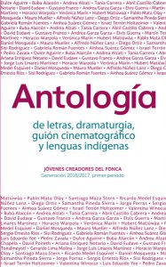 Antología de letras, dramaturgia, guión cinematográfico y lenguas indígenas : generación 2016-2017, primer periodo