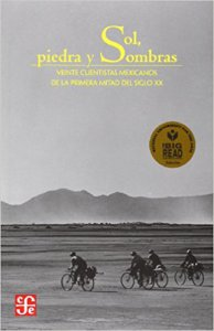 Sol, piedra y sombras : veinte cuentistas mexicanos de la primera mitad del siglo XX