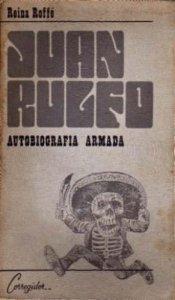 Juan Rulfo : autobiografía armada