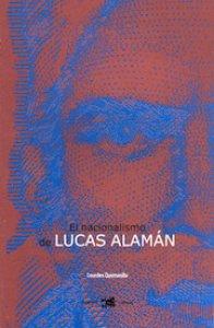 El nacionalismo de Lucas Alamán