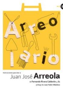 Arreolario : instrucciones para leer a Juan José Arreola
