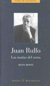 Juan Rulfo : las mañas del zorro