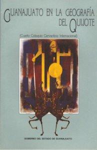 Guanajuato en la geografía del Quijote (cuarto coloquio cervantino internacional)