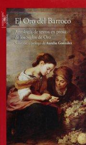 El oro del barroco : antología de textos en prosa de los Siglos de Oro