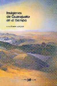 Imágenes de Guanajuato en el tiempo