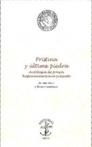 Prístina y última piedra : antología de poesía hispanoamericana presente
