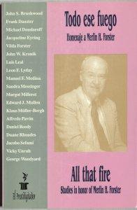 Todo ese fuego : homenaje a Merlin H. Foster