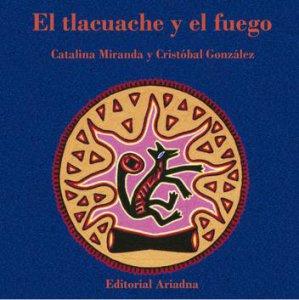 El tlacuache y el fuego: leyenda cora