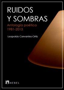 Ruidos y sombras : antología poética 1981-2013