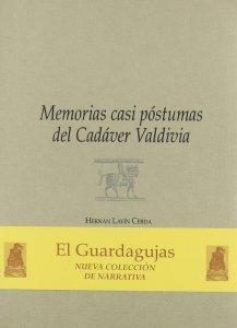 Memorias casi póstumas del cadáver Valdivia