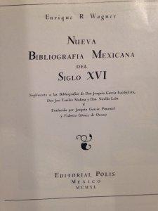 Nueva bibliografía mexicana del siglo XVI : suplemento a las bibliografías de Don Joaquín García Icazbalceta, Don José Toribio Medina y Don Nicolás León