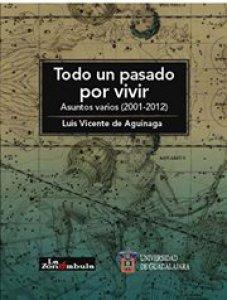 Todo un pasado por vivir : asuntos varios (2011-2012)