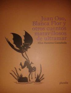 Juan Oso, Blanca Flor y otros cuentos maravillosos de ultramar