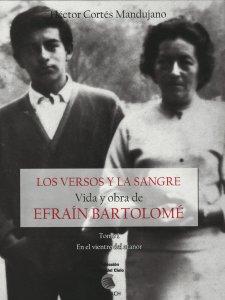 Los versos y la sangre : vida y obra de Efraín Bartolomé