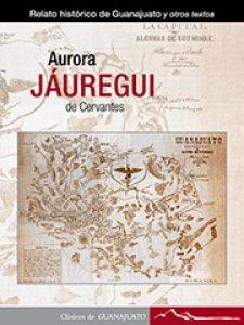 Relato histórico de Guanajuato y otros textos