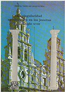 La singularidad novohispana en los jesuitas del siglo XVIII