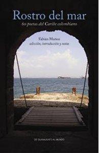 Rostro del mar : 60 poetas del caribe colombiano