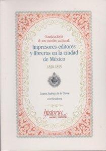 Constructores de un cambio cultural : impresores-editores y libreros en la ciudad de México, 1830-1855