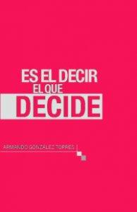 Es el decir el que decide