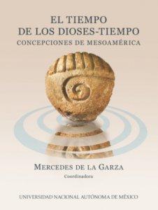 El tiempo de los dioses-tiempo : concepciones de Mesoamérica