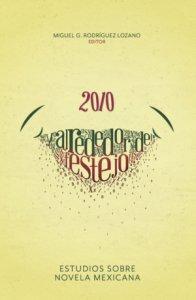 2010 : y alrededor del festejo... Estudios sobre novela mexicana