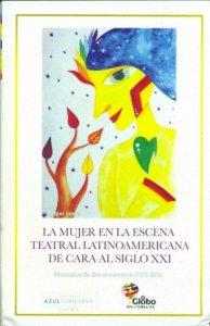 La mujer en la escena teatral latinoamericana de cara al siglo XXI
