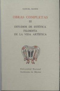 Obras completas III. Estudios de estética. Filosofía de la vida artística