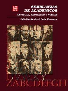 Semblanzas de académicos : antiguas, recientes y nuevas