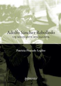 Adolfo Sánchéz Rebolledo : un militante socialista